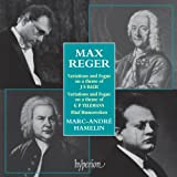 Reger: Variations and Fugue on a Theme of J. S. Bach /  Humoresques / Variations and Fugue on a Theme of  Telemann