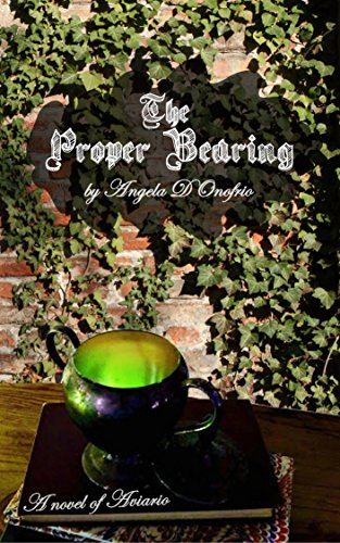 The Proper Bearing (The Novels of Aviario Book 3)