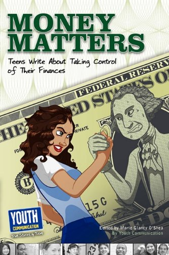 Read Online Money Matters: Teens Write about Taking Control of Their Wallets pdf epub