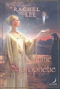 L'ultime prophétie par Rachel Lee
