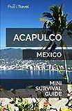 Acapulco Mini Survival Guide