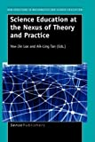 Science Education at the Nexus of Theory and Practice, , 9087904215