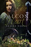 Falcon Heart: Chronicle I an epic young adult fantasy romance series by  Azalea Dabill in stock, buy online here