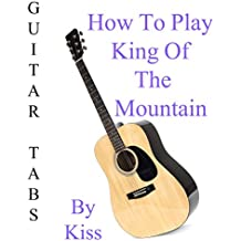"""How To Play """"King Of The Mountain"""" By Kiss - Guitar Tabs"""