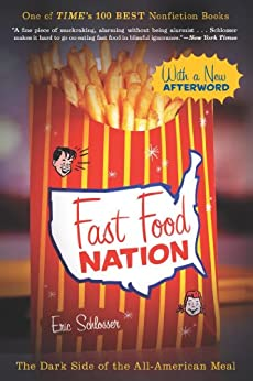 Fast Food Nation: The Dark Side of the All-American Meal by [Schlosser, Eric]