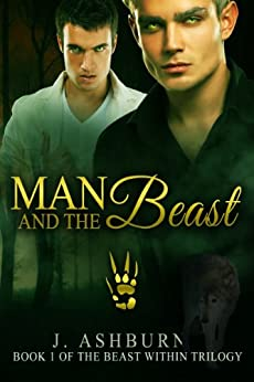 Man and the Beast (The Beast Within Trilogy Book 1) by [Ashburn, J.]