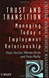 img - for Trust and Transition: Managing Today's Employment Relationship by Peter Herriot (1998-08-03) book / textbook / text book