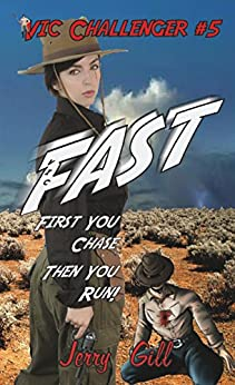 Vic: Fast (The Incredible Adventures of Vic Challenger Book 5) by [Gill, Jerry]