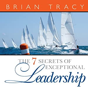 The 7 Secrets of Exceptional Leadership Audiobook