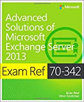 Exam Ref 70-342 Advanced Solutions of Microsoft Exchange Server 2013 (MCSE) Front Cover