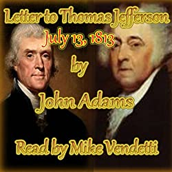 John Adams Letter to Thomas Jefferson, July 13, 1813