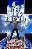 Life More Abundant, V. W. Malzahn, 1478108711