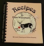 Recipes from Wisconsin, Debra Gluesing and Laurie Gluesing, 0913703052