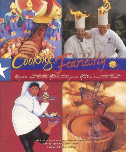 Cooking Fearlessly: Recipes and Other Adventures from Hudson's on the ()