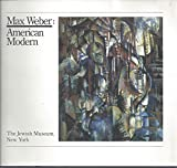 img - for MAX WEBER : American Modern (an exhibition catalogue). book / textbook / text book