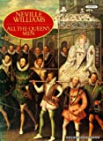 Front cover for the book All the Queen's Men: Elizabeth I and Her Courtiers by Neville Williams