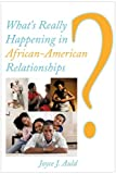 What's Really Happening in African-American Relationships?, Joyce J. Auld, 1449073646
