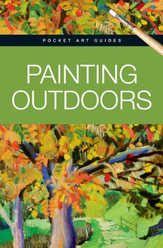 Painting Outdoors (Pocket Art Guides)
