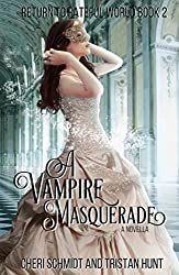 A Vampire Masquerade (A Novella) (Return to Fateful World Book 2)