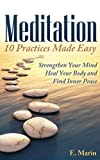 Meditation: 10 Practices Made Easy, E. Marin, 1492995665