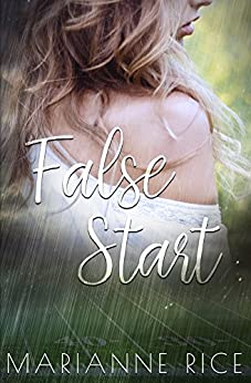 False Start (The McKay-Tucker Men Series Book 1) by [Rice, Marianne]