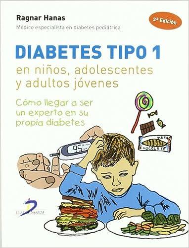Diabetes tipo 1, en niños, adolescentes y adultos jóvenes: Amazon.es: Ragnar Hanas: Libros