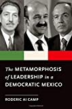 img - for The Metamorphosis of Leadership in a Democratic Mexico book / textbook / text book