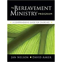 The Bereavement Ministry Program: A Comprehensive Guide for Churches