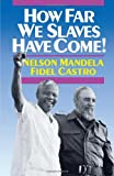 How Far We Slaves Have Come! South Africa and Cuba in Today's World