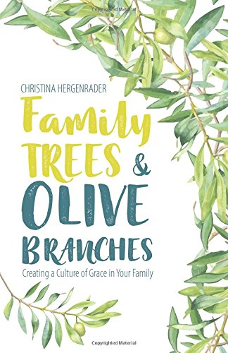 Family Trees & Olive Branches: Creating a Culture of Grace in Your ()