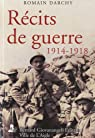 Récits de guerre 1914-1918 par Darchy