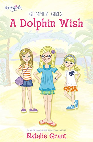 A Dolphin Wish (Faithgirlz/Glimmer Girls)