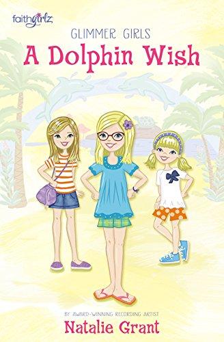 - A Dolphin Wish (Faithgirlz / Glimmer Girls)