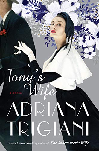 Book cover from Tonys Wife: A Novel by Adriana Trigiani