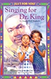 Singing for Dr. King, Angela Shelf Medearis, 1417645032
