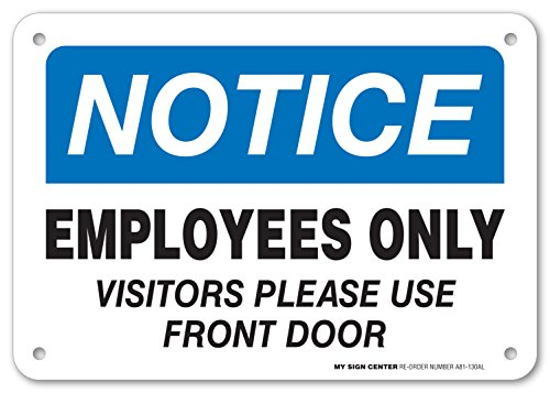 Notice Employees Only Visitors Please Use Front Door Sign - Authorized Personnel Only - 7x10 - .040 Rust Free Heavy Duty Aluminum - Made in USA - UV Protected and Weatherproof - A81-130AL