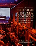 The Foreign Cinema Cookbook: Recipes and Stories