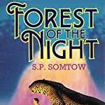 Forest of the Night: Riverrun, Book 2   S. P. Somtow