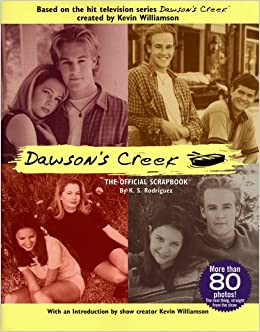 Amazoncom The Official Dawsons Creek Scrapbook
