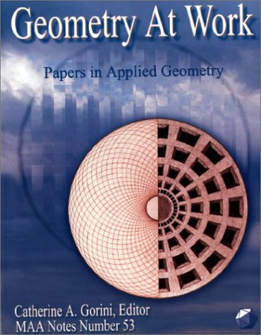 Geometry at Work (Mathematical Association of America Notes)