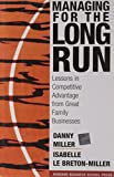img - for Managing For The Long Run: Lessons In Competitive Advantage From Great Family Businesses book / textbook / text book