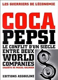 Coca Pepsi. Le conflit d'un siècle entre deux world companies par Pascal Galinier