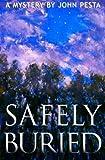 Safely Buried, John Pesta, 1456344471
