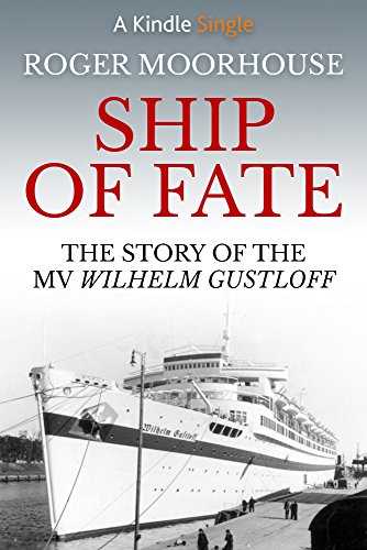 Ship of Fate: The Story of the MV Wilhelm Gustloff (Kindle Single) cover