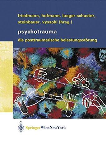Psychotrauma: Die Posttraumatische Belastungsstörung