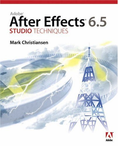 Adobe After Effects 6.5 Studio Techniques -