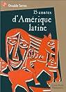15 contes d'Amérique latine par Torres