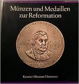 Münzen Und Medaillen Zur Reformation 16 Bis 20 Jahrhundert Aus