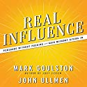 Real Influence: Persuade Without Pushing and Gain Without Giving In Audiobook by Mark Goulston, M.D., Dr. John Ullmen Narrated by Walter Dixon