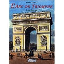 L'Arc de triomphe (Guide historique) (French Edition)